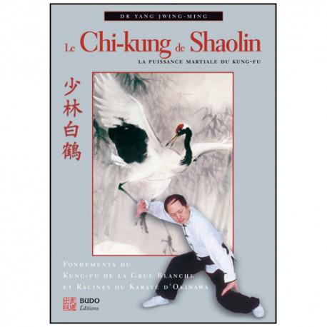 Le Chi-kung de Shaol., puiss. martiale du kung-fu - Yang J-M (éd2012)