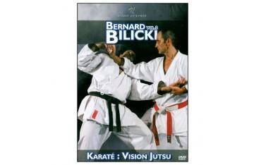 Bernard Bilicki Vol.3 Karaté : vision jutsu - Bilicki