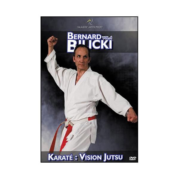 Bernard Bilicki Vol.4 Karaté : vision jutsu - Bilicki