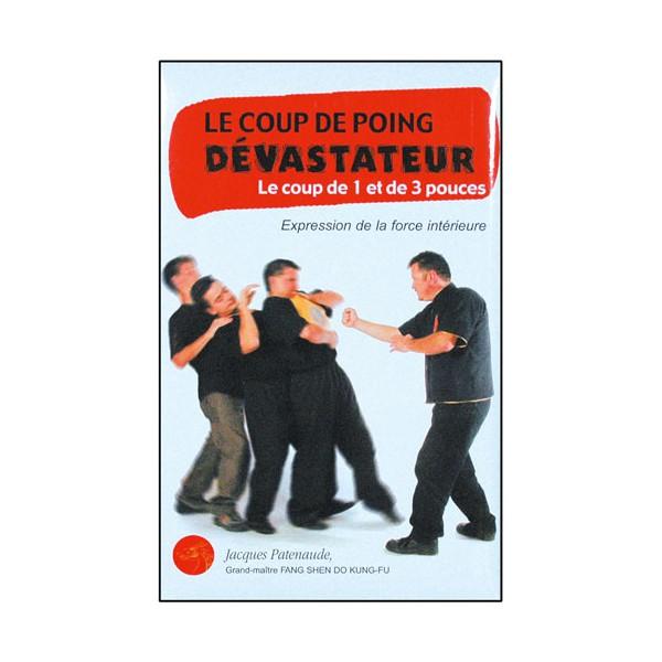 Le coup de poing dévastateur - Jacques Patenaude