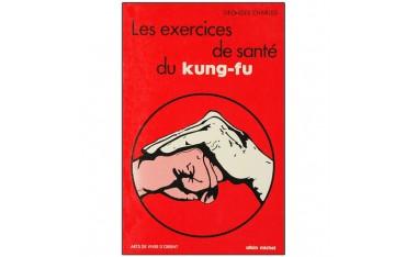 Les exercices de santé du Kung-Fu - Georges Charles