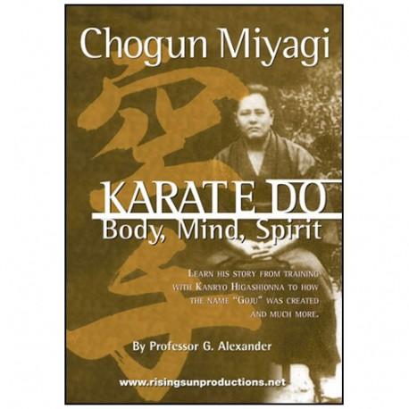 Karate-Do, Body, Mind & Spirit - Chogun Miyagi