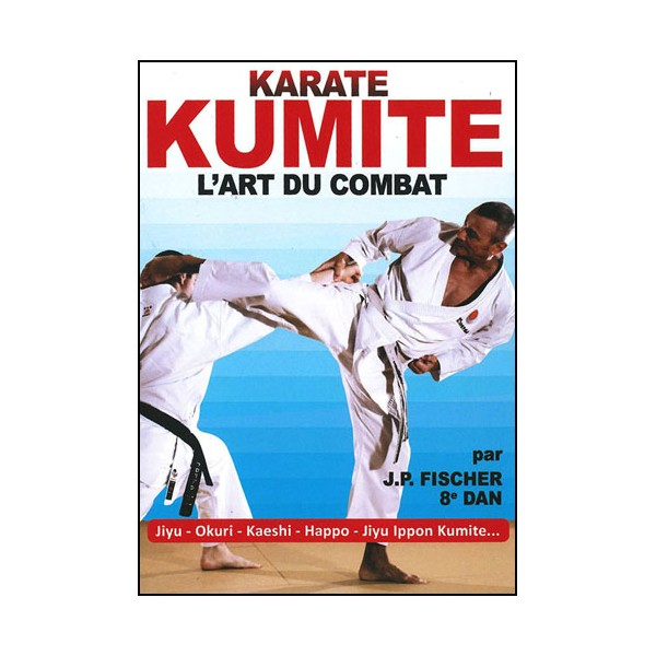 Karaté Kumite L'art du combat vol.7 - J.P Fisher