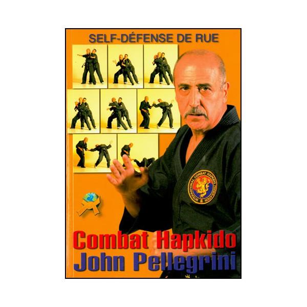Combat Hapkido Self-Défense de rue - Pellegrini