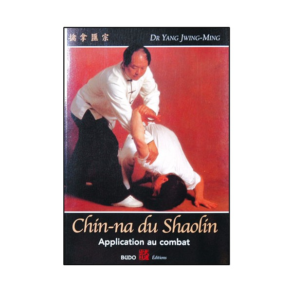 Chin-Na du Shaolin, application au combat - Yang Jwing Ming