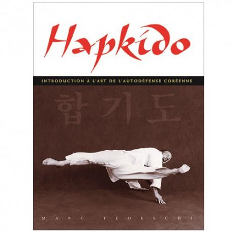 Hapkido introduction à l'autodéfense coréenne - Marc Tedeschi