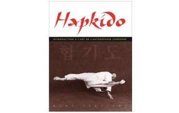 Hapkido, introduction à l'autodéfense coréenne - Marc Tedeschi
