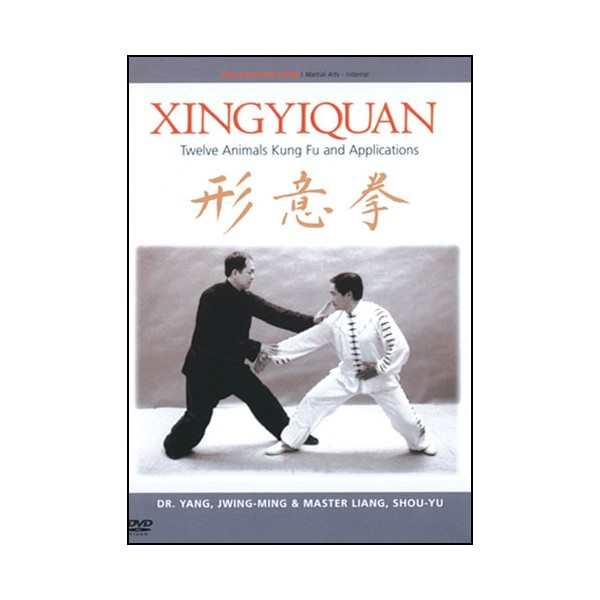 Xingyiquan, twelve Animals Kung Fu & Applications - Yang J-M & Shou-Y
