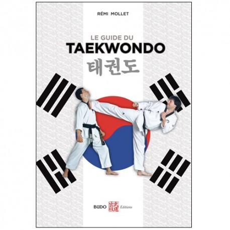 Le guide du Taekwondo - Remy Mollet(nvelle edi)