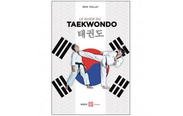 Le guide du Taekwondo - Remy Mollet