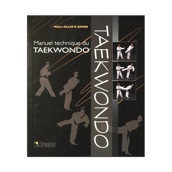 Manuel technique du Taekwondo - Gilles R. Savoie