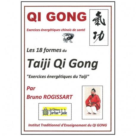Qi Gong, les 18 formes du Taiji QG - Bruno Rogissart