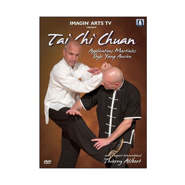 Tai Chi Chuan Applications martiales Yang ancien - Thierry Alibert