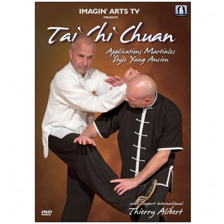 Tai Chi Chuan Applications martiales Yang ancien - Thierry Alibert