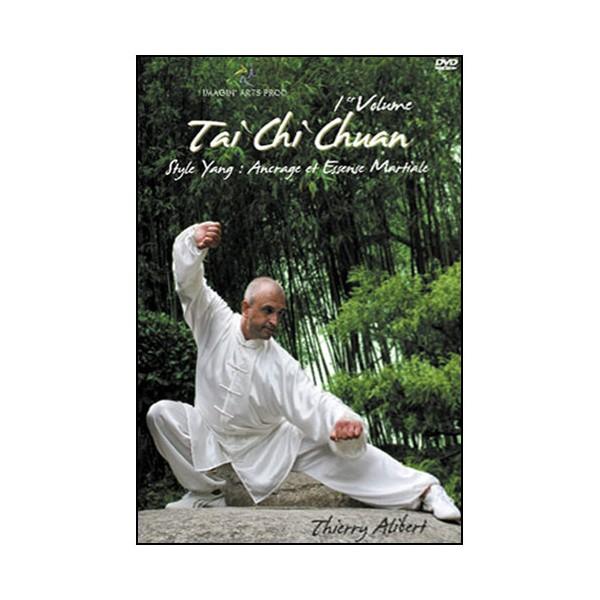 Tai Chi Chuan Yang Vol.1 : Ancrage & Essence martiale - Alibert