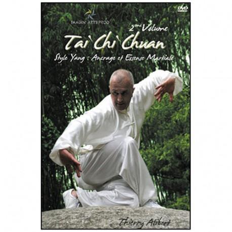 Tai Chi Chuan Yang Vol.2 : Ancrage & Essence martiale - Alibert