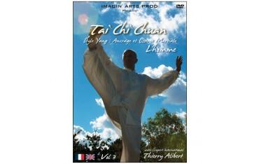 Tai Chi Chuan Yang Vol.3 : Ancrage & Essence martiale - Alibert