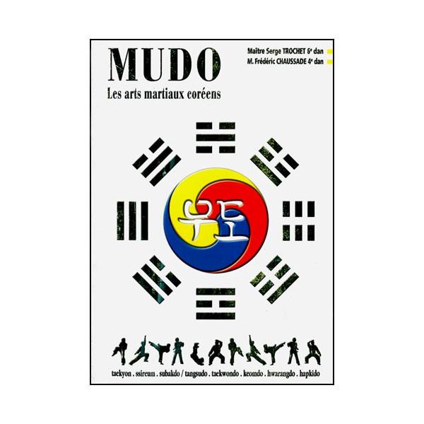 Mudo, les arts martiaux Coréens - Serge Trochet