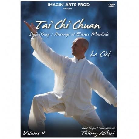 Tai Chi Chuan Yang Vol.4 : Ancrage & Essence martiale - Alibert