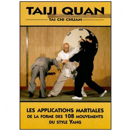 Tai-Ji  Quan, les applications martiales des 108 mouv - Galinier