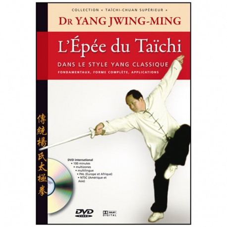 Taïchi-chuan supérieur, l'épée du Taïchi - Yang Jwing-Ming