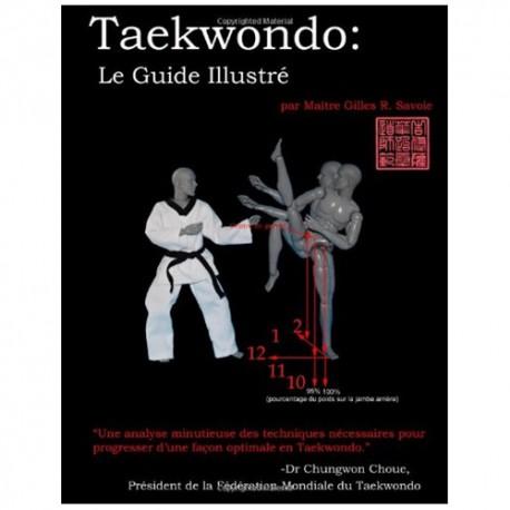 Taekwondo le guide illustre - Gilles R.Savoie
