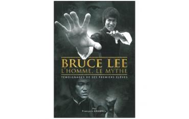 Bruce Lee, l'homme, le mythe, témoignages de ses premiers élèves - François  Arambel