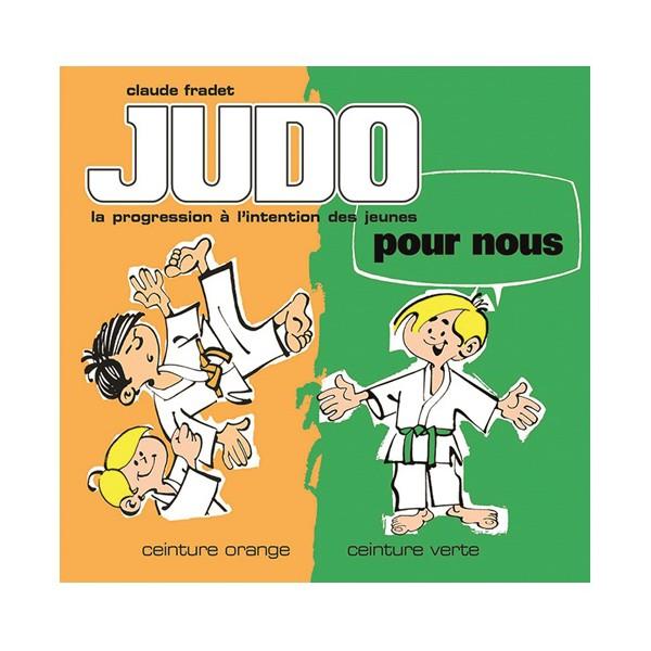 Judo pour nous en BD, prog. ceint. orange à verte - Claude Fradet