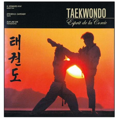 Taekwondo, l'esprit de la Corée - Steven D. Capener