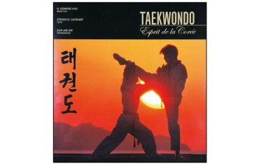 Taekwondo, esprit de la Corée - H. Edward Kim, Steven D. Capener & Suh Jae Sik