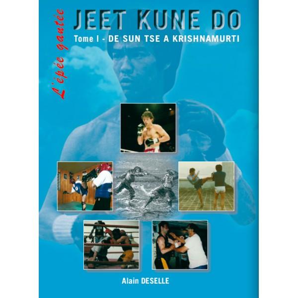 Jeet Kune Do, l'épée gantée Tome 1, de Sun Tse à... - Alain Deselle E