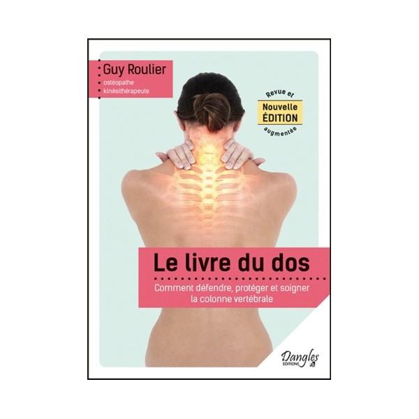 Le livre du dos, comment protéger & soigner votre colonne - G Roulier