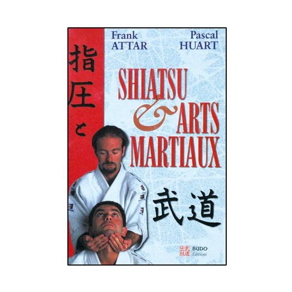 Shiatsu et arts martiaux - Attar/Huart
