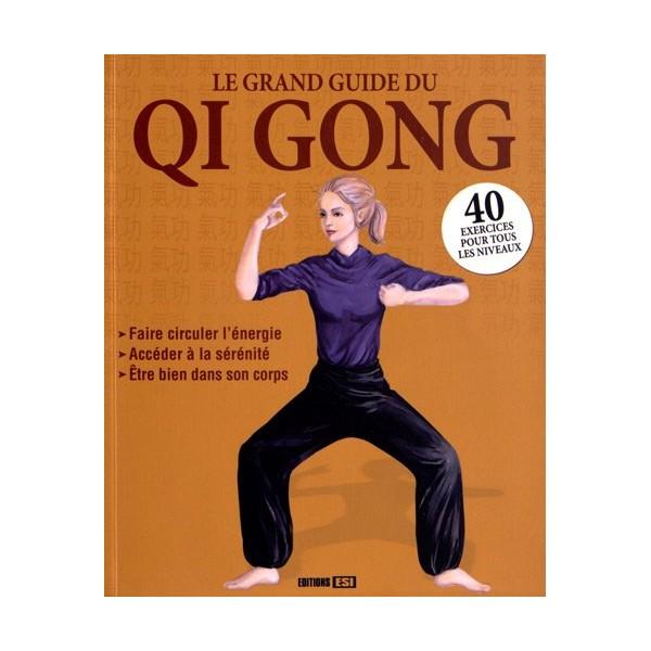 Le grand guide du Qi Gong (40 ex pour tous les niveaux) - S Godard
