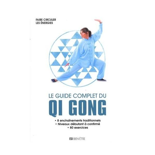 Le guide complet du Qi Gong (niveau débutant à confirmé) - S Godard