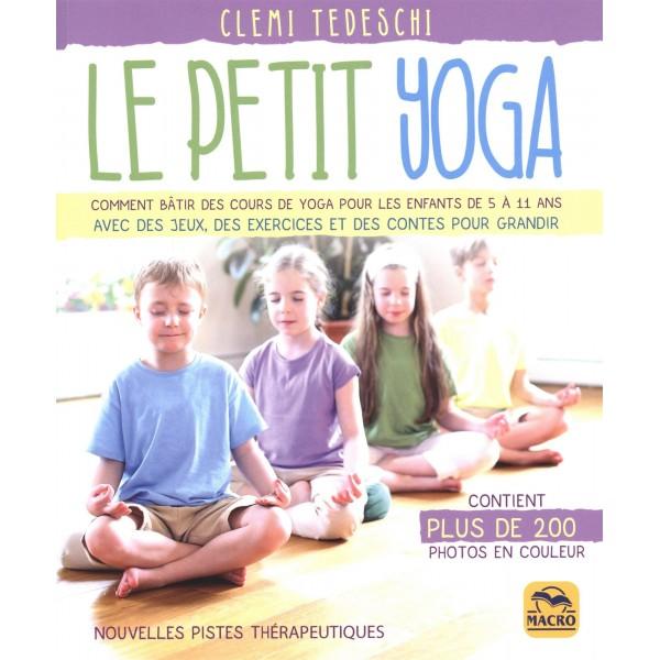 Le petit Yoga Comment bâtir des cours pour les enfants - C Tedeshi