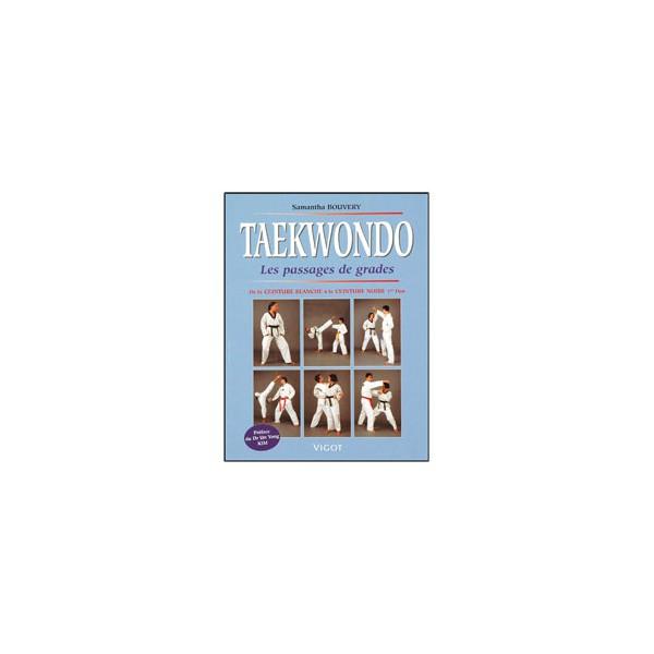 Taekwondo, les passages de grades bl à noire 1 dan - Samantha Bouvery