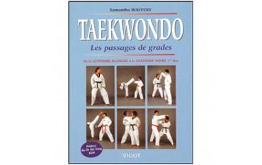 Taekwondo, de la ceinture blanche à laceinture noire 1er dan, pour les passages de grades - Samantha Bouvery