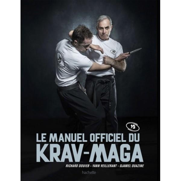 Le manuel officiel du Krav-Maga - R.Douieb, Y.Veillerant & D.Ouazine