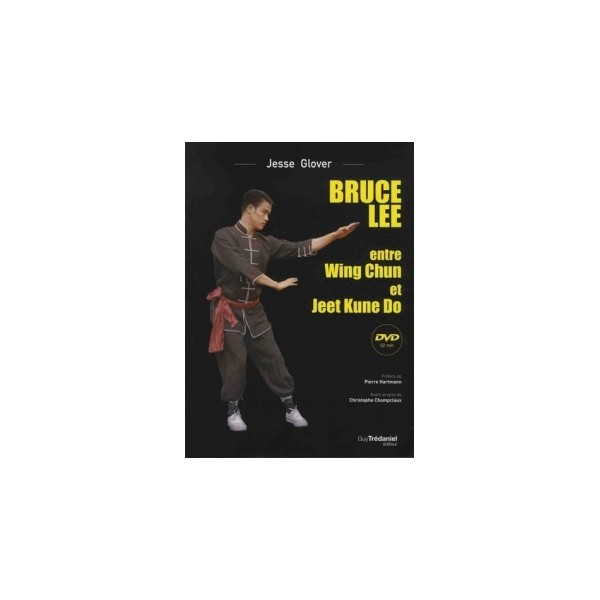 Bruce Lee entre Wing Chun et Jeet Kune Do - Jesse Glovers (+dvd)
