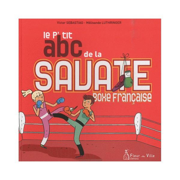 Le P'tit abc de la Savate boxe Française - Sebastiao