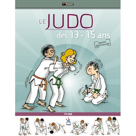 Le Judo des 13 - 15 ans - FFDJA (éd réactualisée)