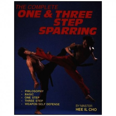The complete One & Three step sparring  (anglais) - Hee Il Cho