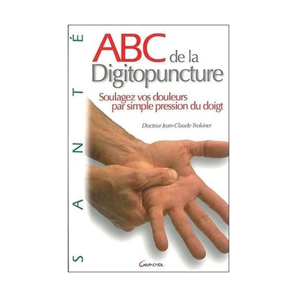 ABC de la Digitopuncture - J.C Trokiner