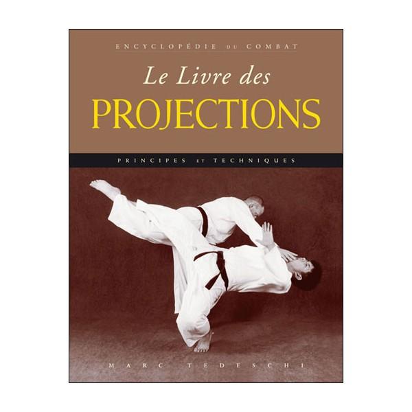 Encyclopédie du combat : le livre des Projections - M Tedeschi
