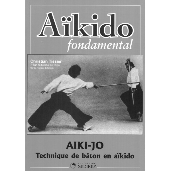 Aikido fondamental 3,  Aiki-Jo techn. de bâton - Tissier