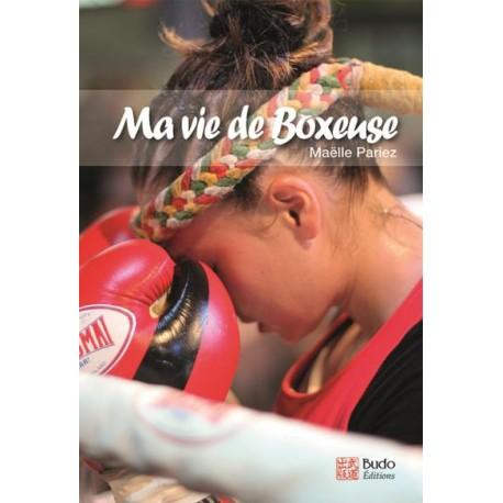 Ma vie de Boxeuse - Maëlle Pariez
