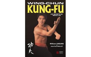 Wing Chun Kung-Fu, les secrets de Bruce Lee - William Cheung
