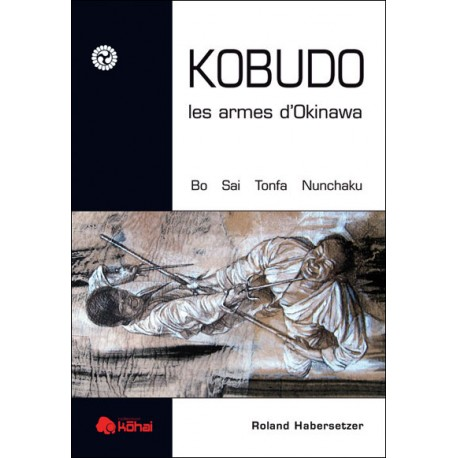 Kobudo les armes d'Okinawa - R Habersetzer