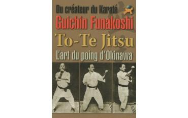 To-Te Jitsu, l'art du poing d'Okinawa - Guishin Funakoshi